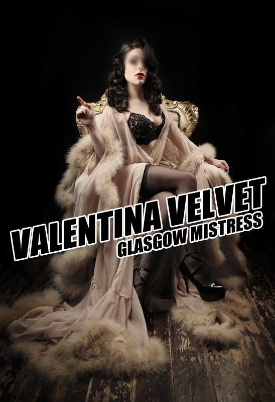 Glassgow Mistress Valentina Velvet